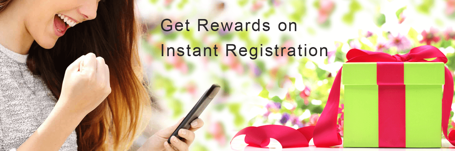 Get Rewards on instant Registration